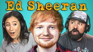 ADULTS REACT TO ED SHEERAN