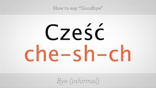 "How to Say ""Goodbye"" in Polish 