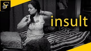 Hindi Short Film – Insult - Girl stuck in a wrong profession