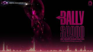 Oh Yaaro Kaun Nachdi (Sweet Mix) | Bally Sagoo Feat. Heera Group | Full Song | OSA Official