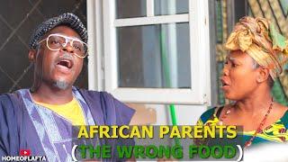 THE WRONG FOOD | Homeoflafta Comedy