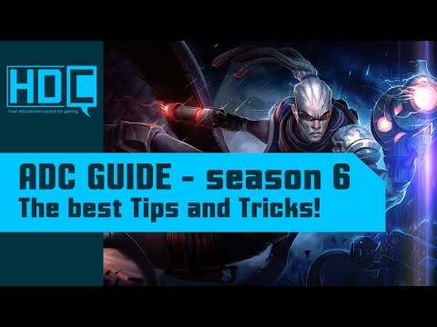 ADC / Marksman Guide s6 - How to play ADC - League of Legends