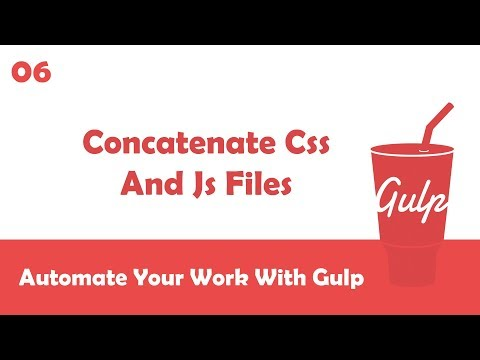 Learn Gulpjs In Arabic #06 - Concatenate CSS and JS Files In One File