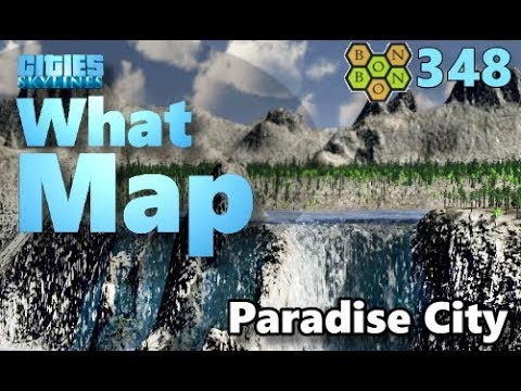 Cities Skyline - What Map - Map Review 348 - Paradise City