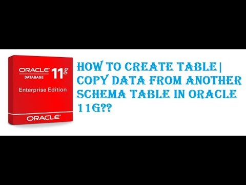 How to Create table|Copy data from another schema table in Oracle11g?