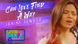 Janine Teñoso — Can Love Find A Way   LIVE! On Air