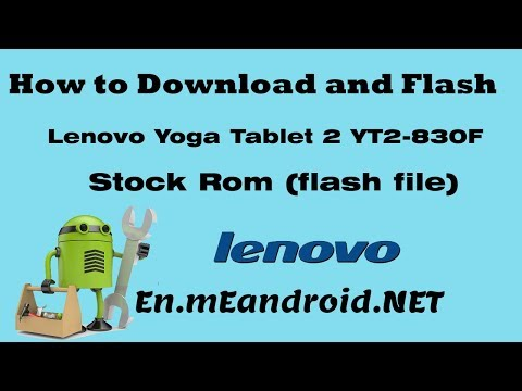 How to Download and Flash Lenovo Yoga Tablet 2 YT2-830F Stock Rom (flash file)