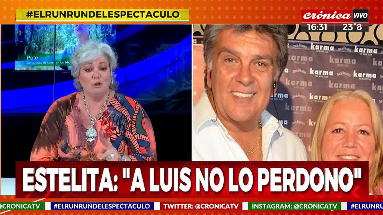 """Estelita: """"A Luis no lo perdono"""""""