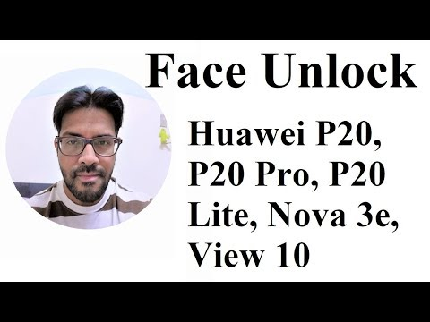 How to Use Face Unlock on Huawei P20, P20 Pro, P20 Lite, Nova 3E