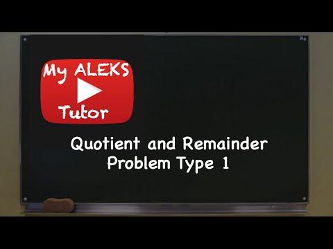 Aleks - Quotient and Remainder Problem Type 1