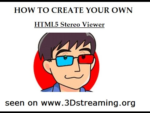 HOW TO create your own HTML5 Stereo Viewer
