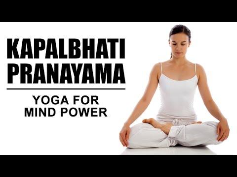 Kapalbhati Pranayama | Yoga For Mind Power