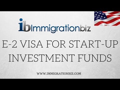 E2 VISA FOR START-UP RAISING THE FUNDS - Part 2