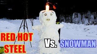 10kg of Red Hot Steel Vs. Snowman!