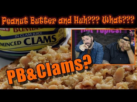 We Eat Peanut Butter and Clam Sandwiches! PB and What?