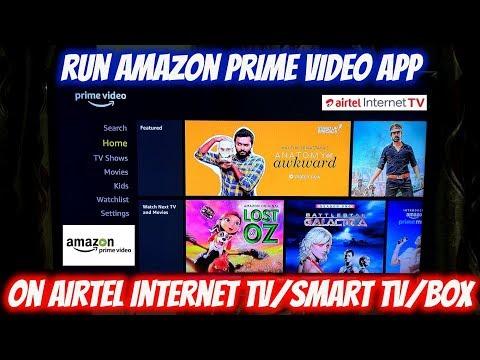 Run Amazon Prime Video App on Airtel Internet TV/Smart TV/Box - Aptoide version