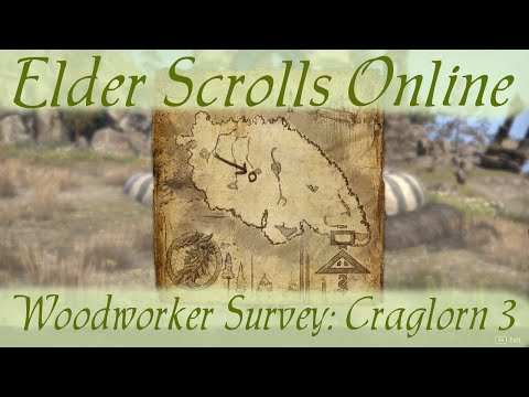 Woodworker Survey: Craglorn 3 [Elder Scrolls Online]
