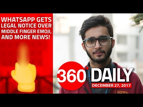 WhatsApp Gets Legal Notice Over Middle Finger Emoji, and More (Dec 27, 2017)