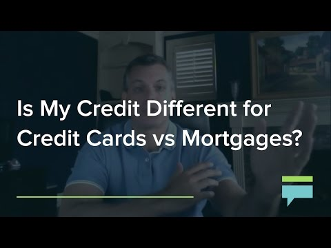 Is My Credit Different For Credit Cards vs Mortgages? – Credit Card Insider