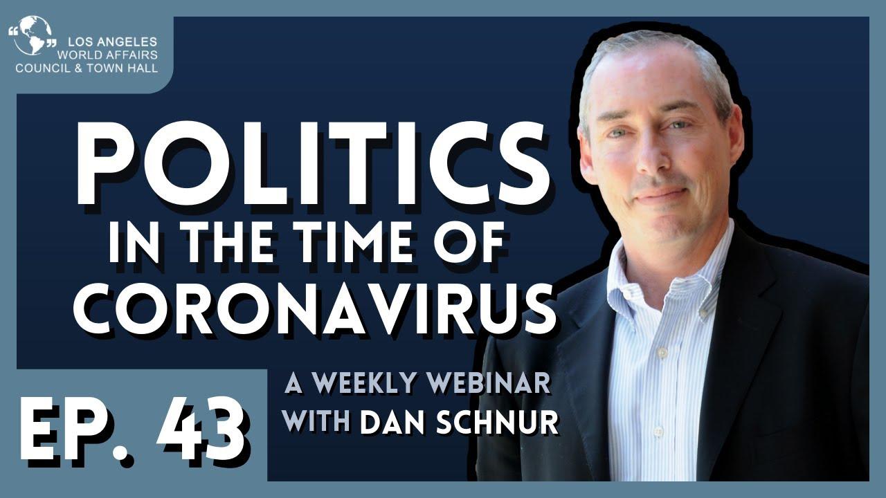 Politics in the Time of Coronavirus with Dan Schnur | Episode 43