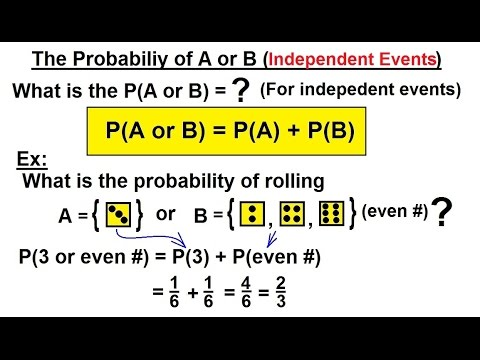 Probability & Statistics (14 of 62) The Probability of A or B (Independent Events)