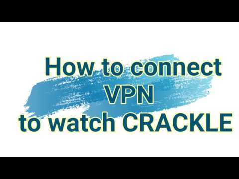 How to connect VPN for watch CRACKLE