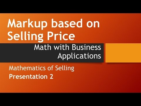 Markup based on Selling Price-Math w/ Business Apps, Mathematics of Selling