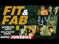 Fit Fab Workout With Bollywood Songs Audio Jukebox Gym Songs 2017 Workout Hindi Songs mp3