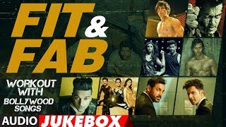 "Fit & Fab - Workout With Bollywood Songs | Audio Jukebox | Gym Songs 2017 | ""Workout Hindi Songs"