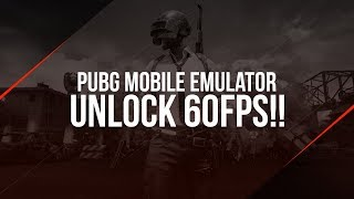How To Unlocked 60FPS On Tencent Emulator For PUBG MOBILE