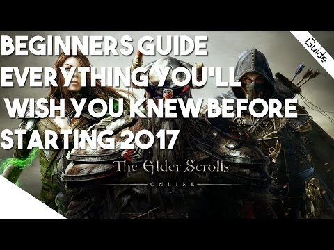 Elder Scrolls  Online Beginners Guide- Everything You'll Wish You Knew Before Starting 2017!