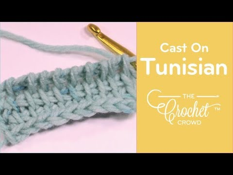 How to Cast on with Tunisian Crochet