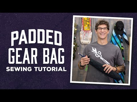 How to Make a Padded Gear Bag