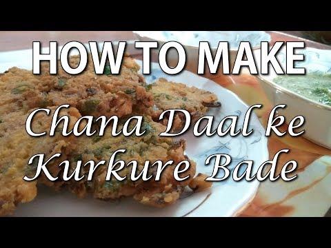 How to make Chana Dal ke Kurkure Bade | in Hindi 2017