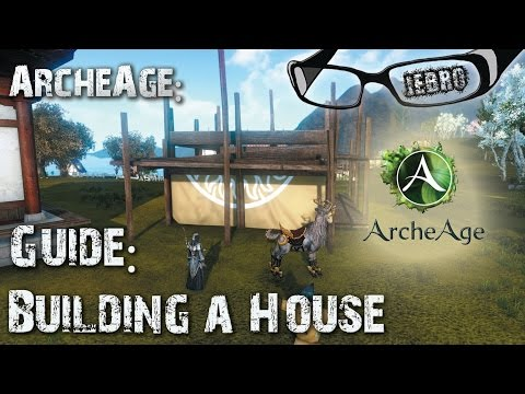 ArcheAge - Building a house guide - My first house!