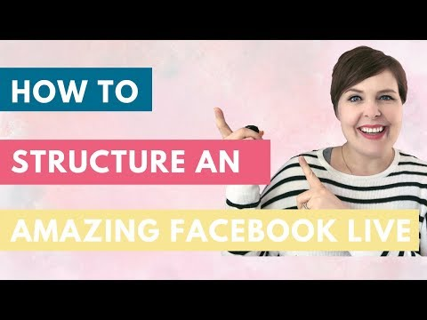 How to structure an amazing Facebook Live