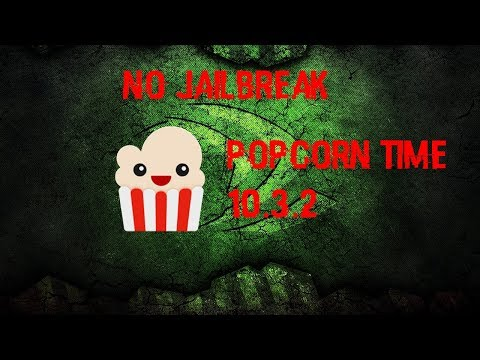 HOW TO GET POPCORN TIME ON IOS 10.3.2/10.3.3 (NO JAILBREAK)