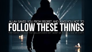 Things Allah Doesn't Want You to Follow