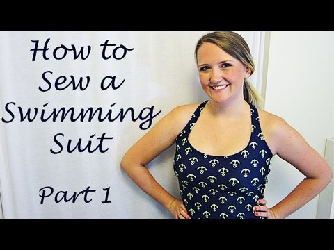 How to EASILY Sew a Swimming Suit - Part 1