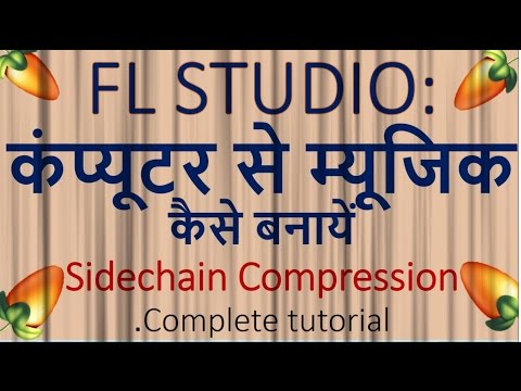 FL Studio tutorial  Sidechain compression -HINDI (+flp)