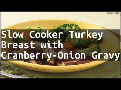 Recipe Slow Cooker Turkey Breast with Cranberry-Onion Gravy