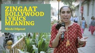 Zingaat bollywood lyrics meaning | Maloom Kya? | Mirchi Dilpreet | Radio Mirchi