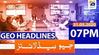 Geo Headline 07 PM | 31st May 2020