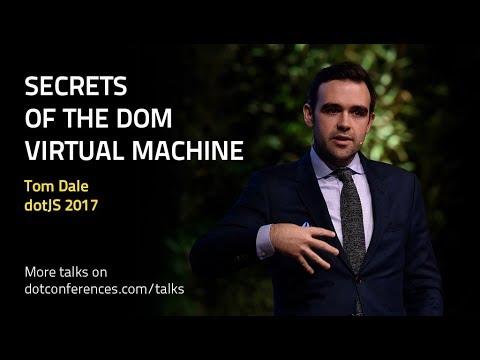 dotJS 2017 - Tom Dale - Secrets of the DOM Virtual Machine