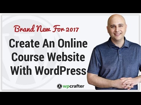 How To Create An Online Course Website With WordPress 2017