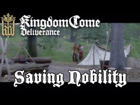 Saving Nobility Kingdom Come Deliverance