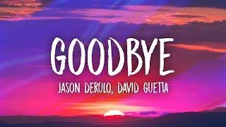 Jason Derulo & David Guetta - Goodbye (Lyrics) ft. Nicki Minaj & Willy William