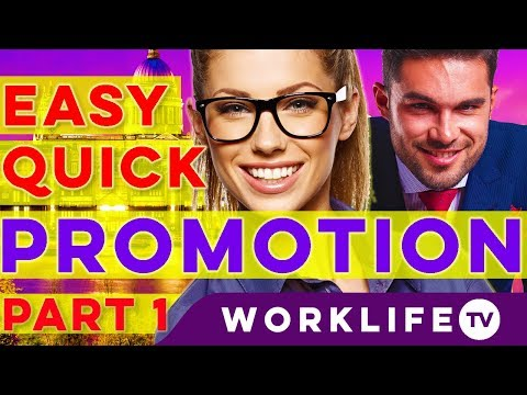 Get a PROMOTION FAST without having to ASK! Part 1