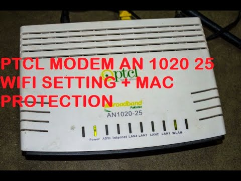 PTCL MODEM AN 1020 25 WIFI SETTING + MAC PROTECTION