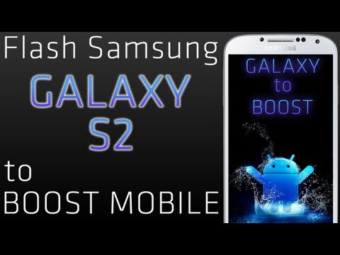 Flash Samsung Galaxy S2 to Boost Mobile